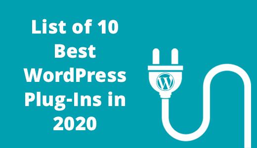 List of 10 Best WordPress Plug-Ins in 2020