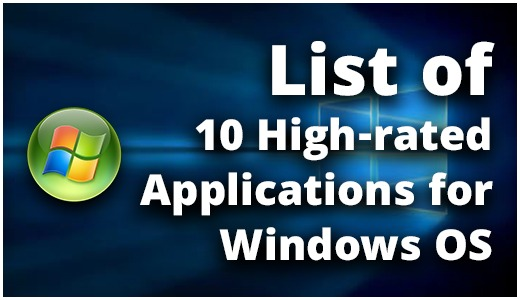 List of 10 High-rated Applications for Windows OS