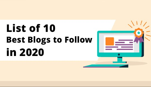 List of 10 Best Blogs to Follow in 2020