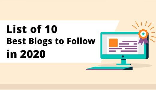 List of 10 Best Blogs to Follow in 2020